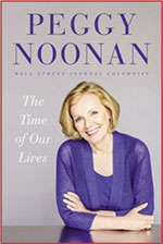 Peggy Noonan - The Time of Our Lives